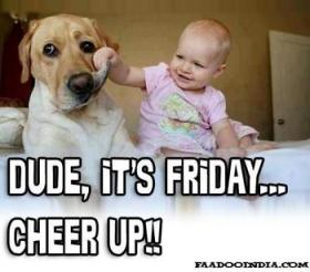 Dude_Its_Friday_Cheer_up